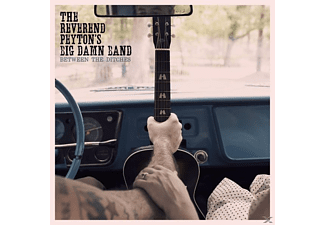 Reverend Peyton's Big Damn Band - Between The Ditches - (Vinyl)