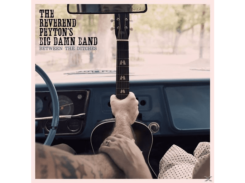 Reverend Peyton's Big Damn Band - Between The Ditches [Vinyl]