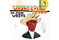 Jim White - Wrong-Eyed Jesus! (Mysterious Tale Of How I Shouted) [Vinyl]
