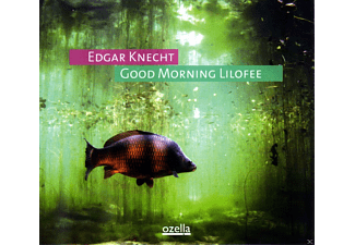 Edgar Knecht - Good Morning Lilofee - (CD)