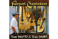 Fairport Convention - The Wood & The Wire [CD]