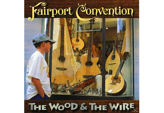 Fairport Convention - The Wood & The Wire - (CD)