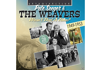 Pete & The Weavers Seeger - Wasn't That A Time?-Their 28 Finest - (CD)