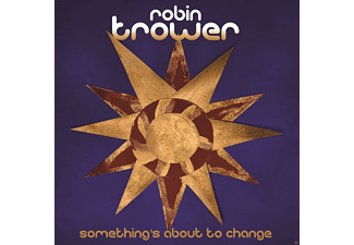 Robin Trower - Something's About To Change - (CD)