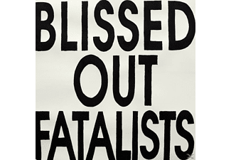 Blissed Out Fatalists - Blissed Out Fatalists - (Vinyl)