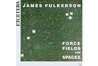 James Fulkerson - Force Fields And Spaces [CD]