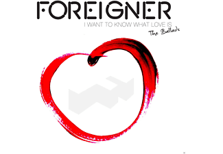Foreigner - I Want To Know What Love Is-The Ballads - (CD)