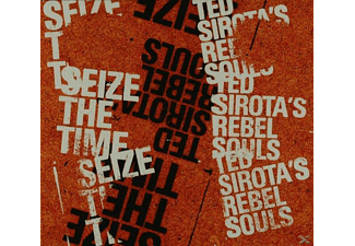 Ted / Rebel Souls Sirota - Seize The Time - (CD)