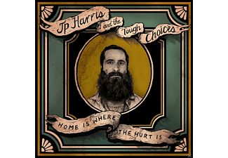 Jp Harris And The Tough Choices - Home Is Where The Hurt Is - (CD)