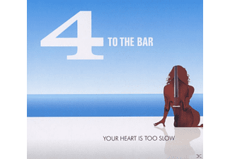 4 To The Bar - Your Heart Is Too Slow - (CD)