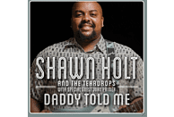 Shawn Holt & The Teardrops - Daddy Told Me [CD]