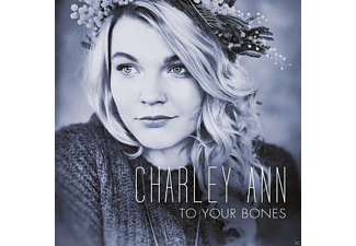Charley Ann - To Your Bones - (CD)