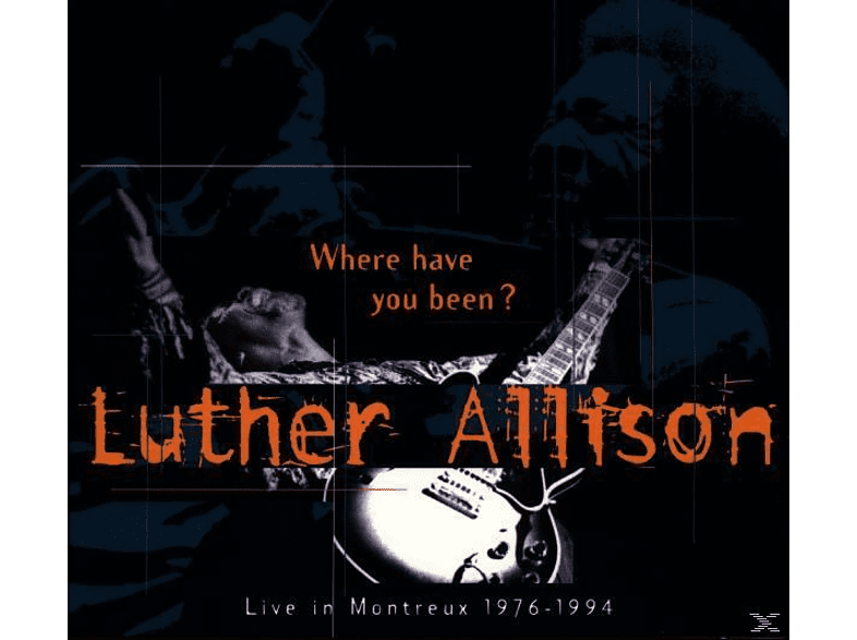 Luther Allison - Where Have You Been - Live [CD]