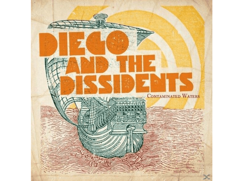 Diego And The Dissidents - Contaminated Waters [CD]