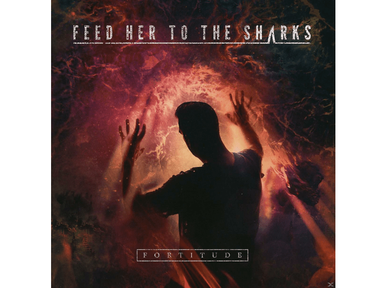 Feed Her To The Sharks - Fortitude [CD]