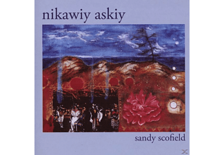 Sandy Scofield - Nikawiy Askiy - (CD)