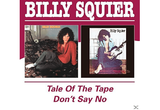 Billy Squier - Tale Of The Tape/Don't Say No [CD]