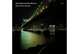 John Abercrombie Quartet - Wait Till You See Her (CD)
