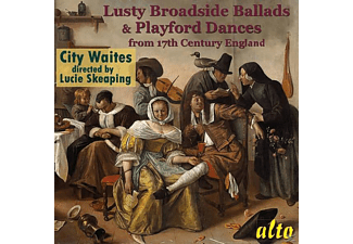 The City Waites, Lucie Skeaping - Lusty Broadside Ballads & Playford Dances - (CD)
