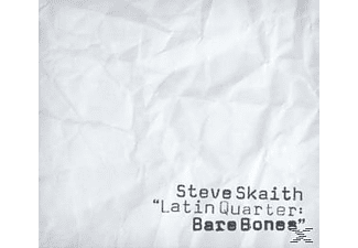 Steve Skaith - Latin Quarter: Bare Bones - (CD)