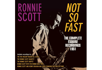 Ronnie Scott - Not So Fast-The Esquire Recordings - (CD)