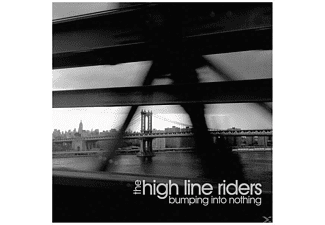 High Line Riders - Bumping Into Nothing - (CD)