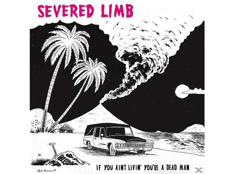 The Severed Limb - If You Ain't Livin' You're A Dead M [CD]