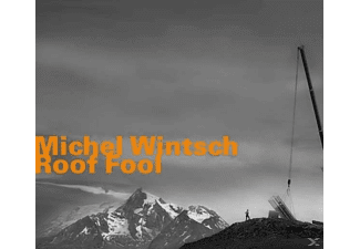 MICHEL/... Wintsch - Roof Fool - (CD)