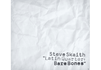 Steve Skaith - Latin Quarter: Bare Bones [CD]
