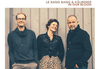 Le Bang Lang & Kalberer - In Our Blood - (CD)