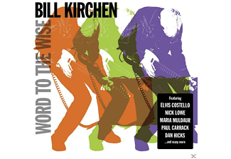 Kirchen Bill - Word To The Wise - (CD)