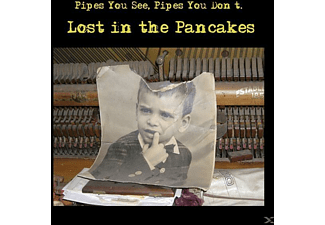 Pipes You Don't Pipes You See - Lost In The Pancakes - (CD)