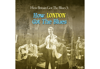 How Britain Got The Blues: 3, VARIOUS - How Britain Got The Blues 3: London - (CD)