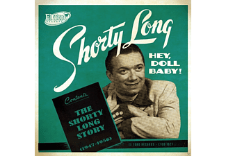 Shorty Long - Hey, Doll Baby (The Shorty Long Story 1947-1956) - (CD)