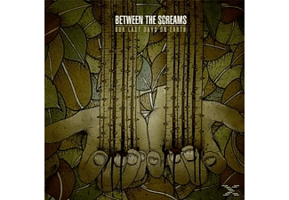 Between The Screams - Our Last Days On Earth [Import] [CD]