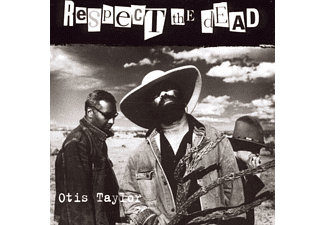 Otis Taylor - Respect The Dead - (CD)