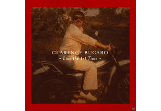 Clarence Bucaro - Like The 1st Time - (CD)