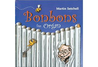 Martin Setchell - Bonbons For Organ - (CD)