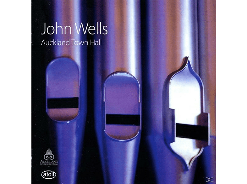 John Wells - Die Orgel der Auckland Town Hall [CD]