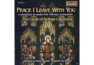 DRINKELL/CHOIROFBELFASTCATH, DRINKELL/CHOIR OF BELFAST CATHEDRAL - Peace I Leave With You - (CD)