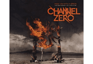 Channel Zero - Feed 'em With A Brick (Limited Edition) - (CD)