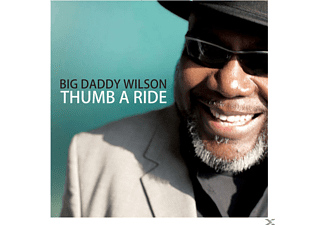 Big Daddy Wilson - Thumb A Ride - (CD)