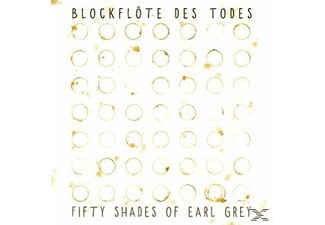 Blockflöte Des Todes - Fifty Shades Of Earl Grey [CD]