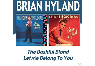 Brian Hyl - Bashful Blond/Let Me Belong To - (CD)