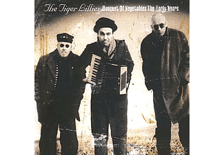 The Tiger Lillies - Bouquet Of...Early Years - (CD)