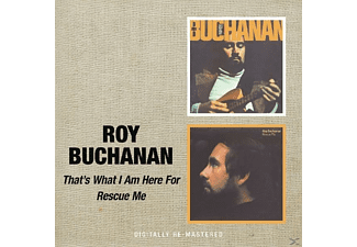Roy Buchanan - That's What I Am Here For/ Rescue Me - (CD)