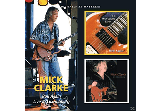 Mick Clarke - Roll Again/Live In Luxembourg - (CD)