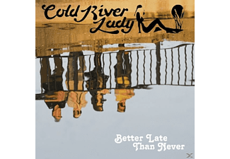 Cold River Lady - Better Late Than Never - (CD)