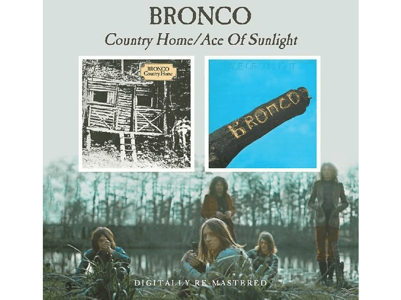 Bronco - Country Home/Ace Of Sunlight [CD]