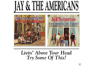 Jay & The Americans - Living Above Your Head/Try Some Of This - (CD)
